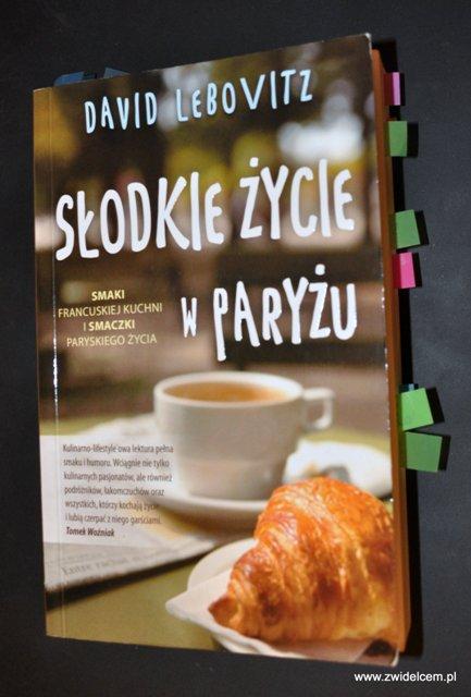 """David Lebovitz """"Słodkie życie w Paryżu"""" - okładka przód"""