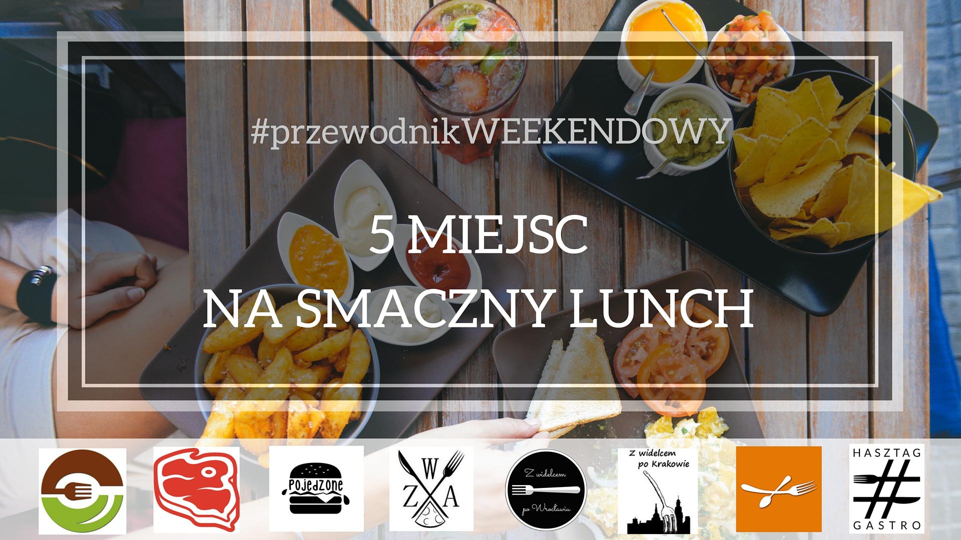 Kraków - 5 miejsc na smaczny lunch - najlepsze miejsce na lunch