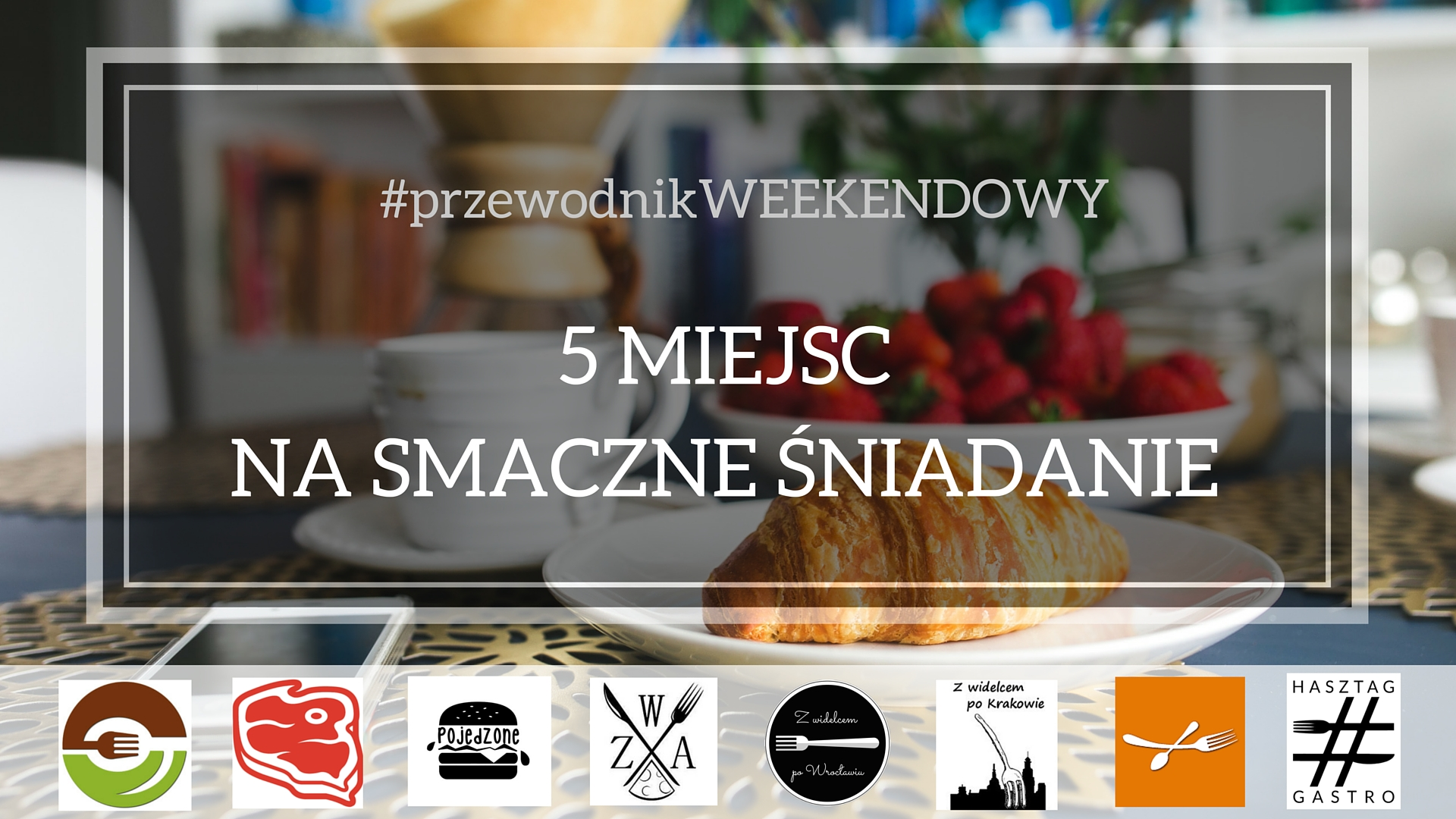 Kraków - śniadania - przewodnik weekendowy