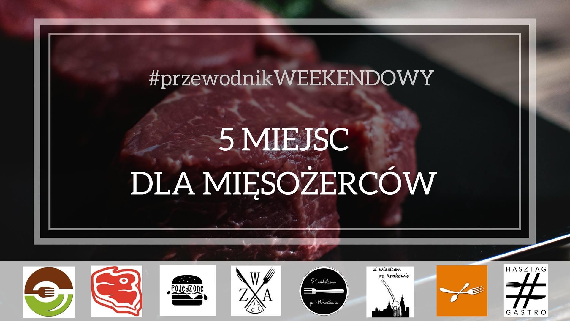 Kraków - 5 miejsc dla mięsożerców - przewodnik weekendowy